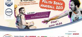 Polish Beach Handball 2017 czyli w ten weekend gramy w Gdańsku