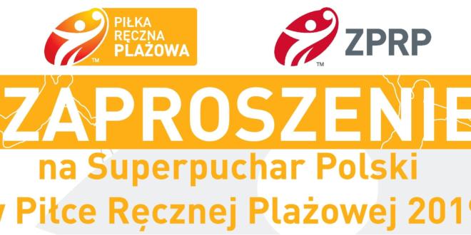 Superpuchar Polski w Piłce Ręcznej Plażowej 2019 AKTUALIZACJA