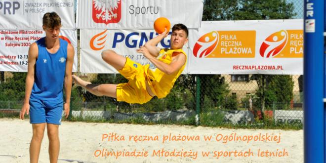 Piłka Ręczna Plażowa w Ogólnpolskiej Olimpiadzie Młodzieży od 2021 roku!