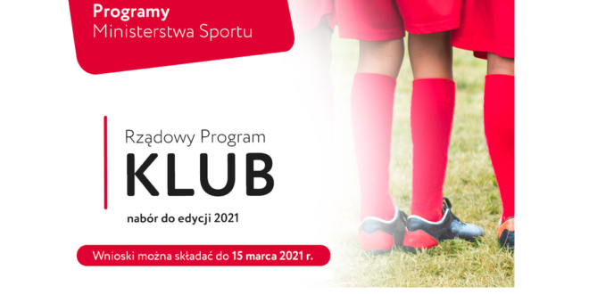 Program Klub – nabór wniosków tylko do 15.03.2021
