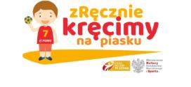"""Znamy uczestników """"zRęcznie kręcimy na piasku"""" – edycja 2021"""