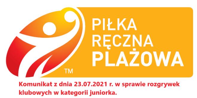 Komunikat w sprawie rozgrywek klubowych w kategorii juniorka!